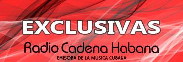 Exclusivas Cadena Habana