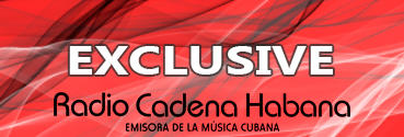 Exclusives in Cadena Habana
